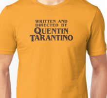Written and Directed by Quentin Tarantino Unisex T-Shirt