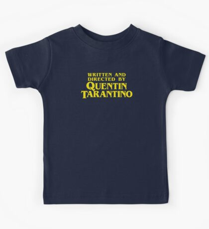 Written and Directed by Quentin Tarantino Kids Tee