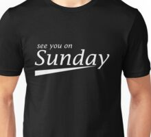See You on Sunday Plus Unisex T-Shirt
