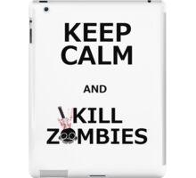 Keep Calm & Kill Zombies iPad Case/Skin