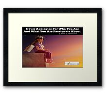 PASSION NEVER APOLOGIZES Framed Print