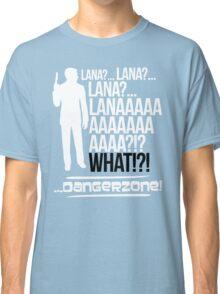 LANAAAAAAA!?!... Danger Zone! (Alternative) Classic T-Shirt