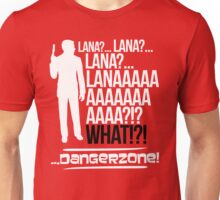 LANAAAAAAA!?!... Danger Zone! (Alternative) Unisex T-Shirt