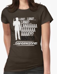 LANAAAAAAA!?!... Danger Zone! (Alternative) Womens Fitted T-Shirt