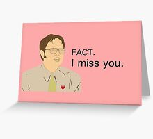 FACT. I miss you.  - Custom for Camila Greeting Card