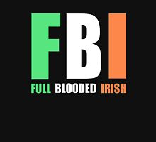 FBI - Full Blooded Irish Unisex T-Shirt