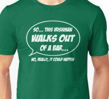 Irishman walks out of a bar Unisex T-Shirt