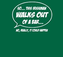 Irishman walks out of a bar Unisex T-Shirt