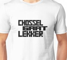 CHOSSEL GAAT LEKKER Unisex T-Shirt
