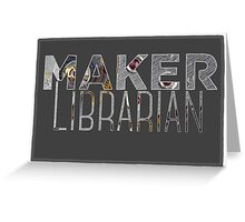 Maker Librarian Greeting Card