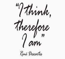 "THINK, THINKER, THINKING, Philosophy, René Descartes,  ""I think, therefore I am"". Cogito ergo sum, One Piece - Short Sleeve"