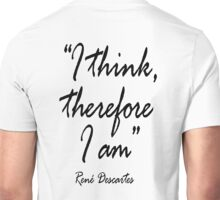 """THINK, THINKER, THINKING, Philosophy, René Descartes,  """"I think, therefore I am"""". Cogito ergo sum, Unisex T-Shirt"""