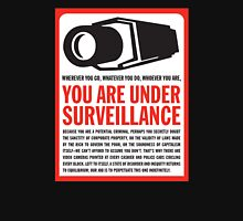 You are under surveillance Unisex T-Shirt