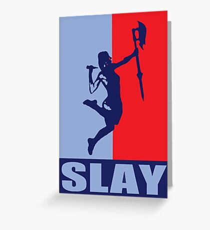 Slay! Greeting Card