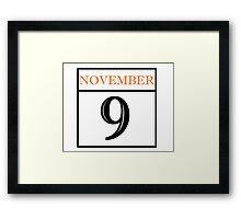 November 9 Framed Print