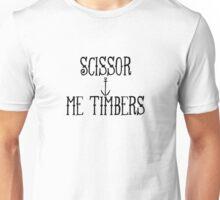 Scissor Me Timbers Unisex T-Shirt
