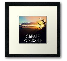 Create yourself Framed Print