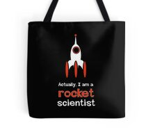 Actually, I am a Rocket Scientist Tote Bag