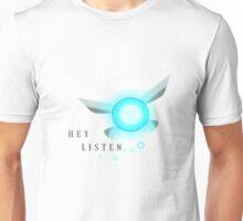 Hey Listen Unisex T-Shirt