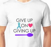 Give Up On Giving Up Unisex T-Shirt
