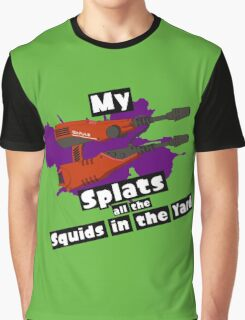 My Squelcher Splats All The Squids in The Yard Graphic T-Shirt