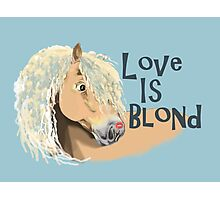 Love is Blond Photographic Print