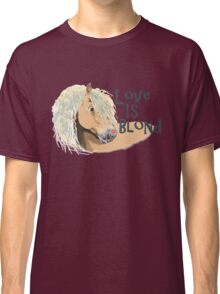 Love is Blond Classic T-Shirt