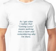 Getting Older Poor Memory of Getting Lucky  Unisex T-Shirt