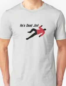 Star Trek He's Dead Jim T-Shirt