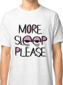Sleep Please Classic T-Shirt