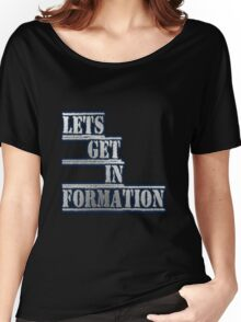 LETS GET IN FORMATION - Clothing & Accessories  Women's Relaxed Fit T-Shirt
