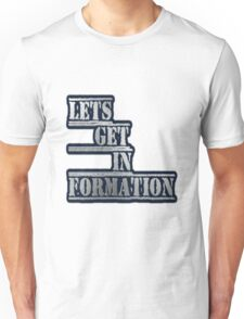LETS GET IN FORMATION - Clothing & Accessories  Unisex T-Shirt