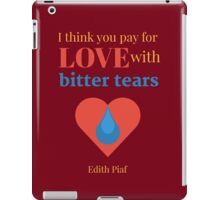 Pay for Love with Bitter Tears iPad Case/Skin