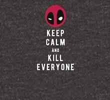 Keep calm and kill everyone Unisex T-Shirt