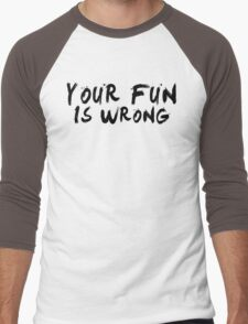 Your Fun is WRONG! (Black) Men's Baseball ¾ T-Shirt