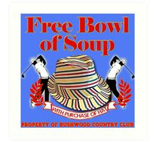 Caddyshack- Free bowl of soup with Hat Art Print