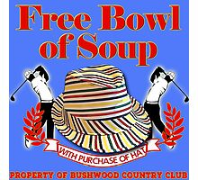 Caddyshack- Free bowl of soup with Hat Photographic Print