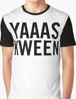 Yas Kween. Graphic T-Shirt
