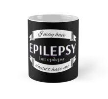 I May Have Epilepsy - Drinkware Mug