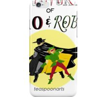 The Adventures of Zorro and Robin Hood! iPhone Case/Skin