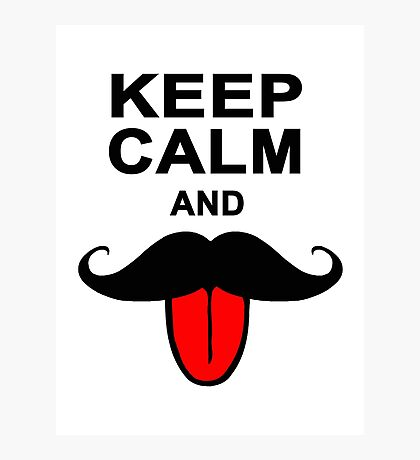 Funny Keep calm and mustache Photographic Print