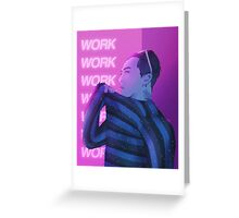 work work work Greeting Card