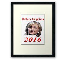HILLARY FOR PRISON 2016 Framed Print