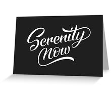 Serenity Now Greeting Card
