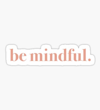 be mindful. (coral) Sticker