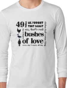 Bushes of Love Long Sleeve T-Shirt