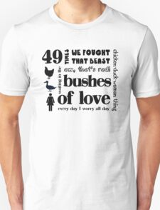 Bushes of Love Unisex T-Shirt