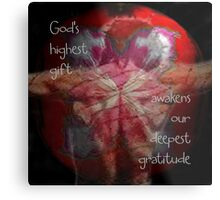 God's Highest Gift Metal Print