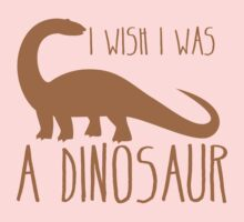 I wish I was a DINOSAUR! with brontosaurus  Kids Tee