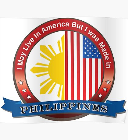 I may live in America but I was born in the Philippines Poster